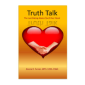 Truth Talk: The Last Dating Advice You'll Ever Need (Video)
